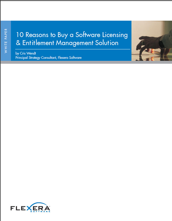 10 Reasons to Buy a Software Licensing & Entitlement Management Solution