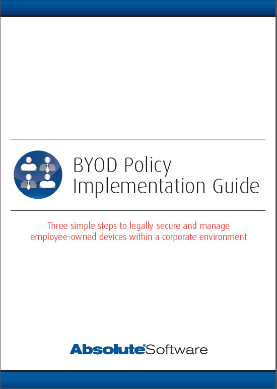 BYOD Policy Implementation Guide – Three simple steps to legally secure and manage employee-owned devices within a corporate environment