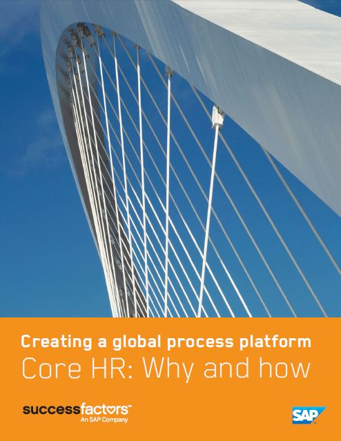 Core HR: Why and how. Creating a global process platform.