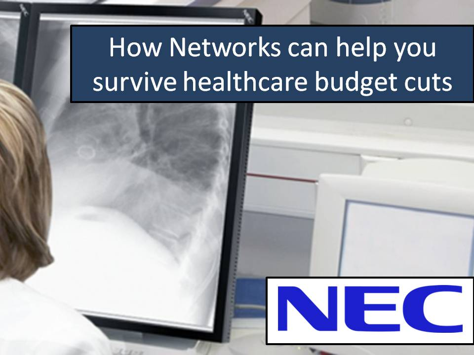 How Networks can help you survive healthcare budget cuts