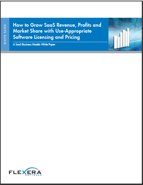 How to Grow SaaS Revenue, Profits and Market Share with Use-Appropriate Software Licensing and Pricing: A SaaS Business Models White Paper