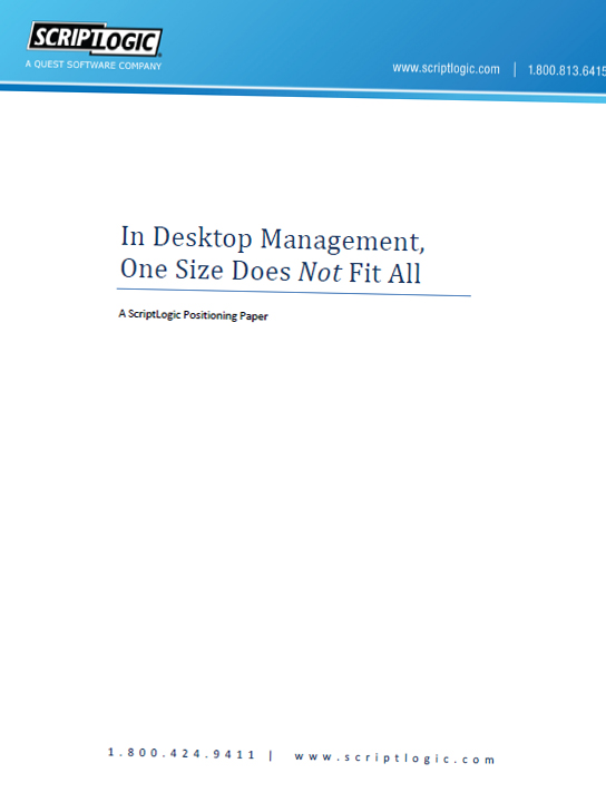 In Desktop Management One Size Does Not Fit All