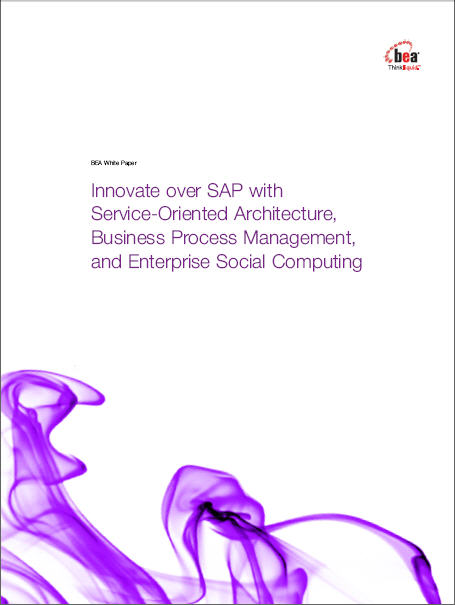 Innovate over SAP with Service-Oriented Architecture, Business Process Management, and Enterprise Social Computing