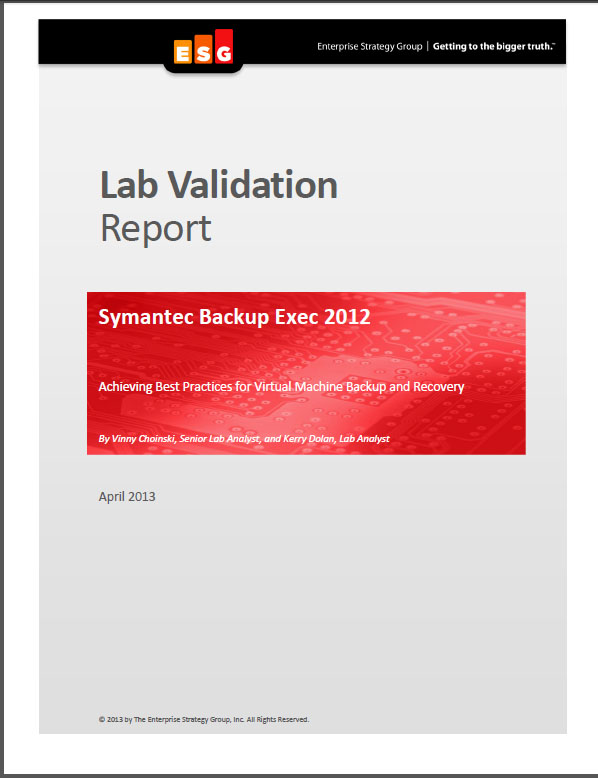 Symantec Backup Exec 2012: Achieving Best Practices for Virtual Machine Backup and Recovery