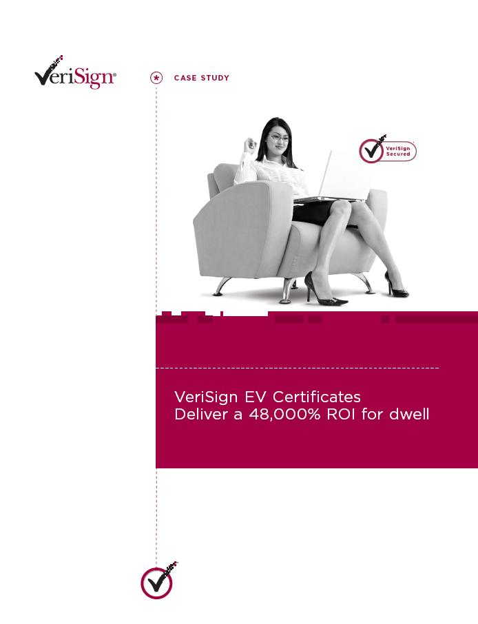 VeriSign EV Certificates Deliver a 48,000% ROI for Dwell