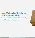 How Virtualization is Key  to Managing Risk