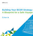 Building Your BCDR Strategy: A Blueprint for a Safe Voyage