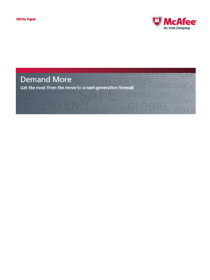 Demand More- Get the most from the move to a Next-generation Firewall