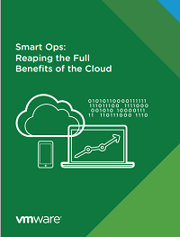 Smart Ops:  Reaping the Full  Benefits of the Cloud