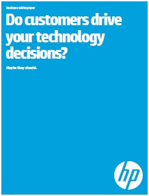 Do customers drive your technology decisions?