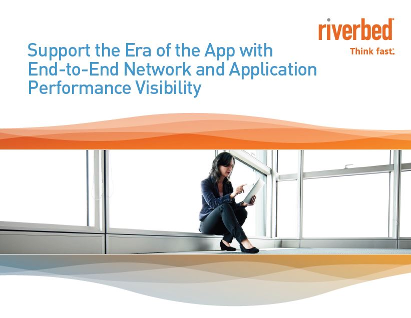 Support the Era of the App with End-to-End Network and Application Performance Visibility