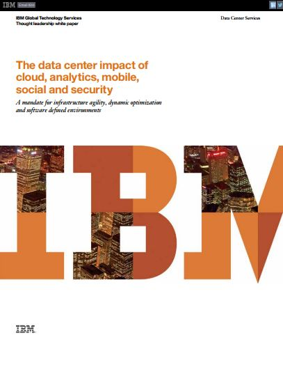 The data center impact of cloud, analytics, mobile, social and security