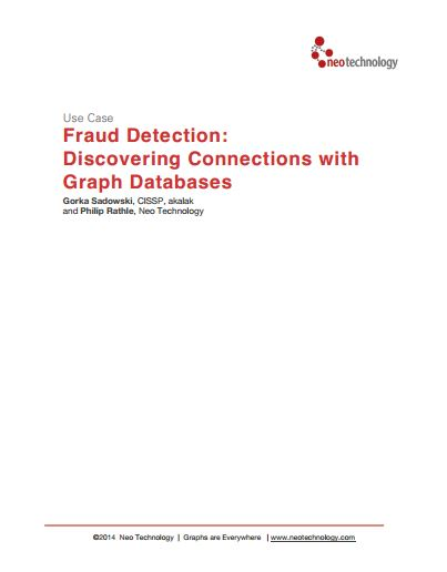 Fraud Detection:  Discovering Connections with Graph Databases