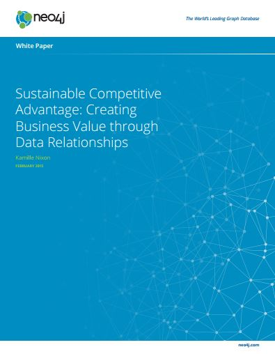 Sustainable Competitive Advantages: Creating Business Value through Data Relationships