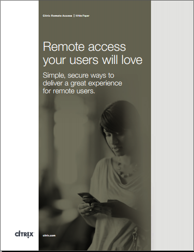 Remote access your users will love