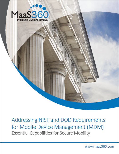 Addressing NIST and DOD Requirements for Mobile Device Management (MDM)