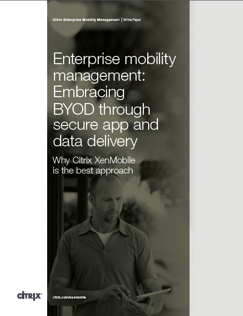 Enterprise mobility management: Embracing BYOD through secure app and data delivery