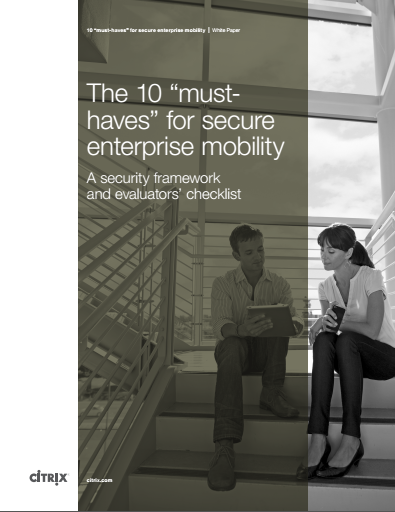 The 10 Must Haves for Secure Enterprise Mobility