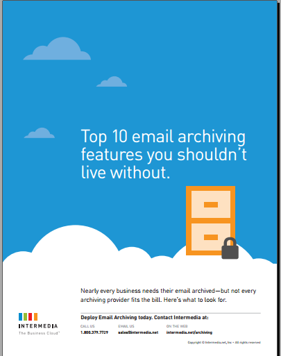 Top 10 email archiving  features you shouldn't  live without.