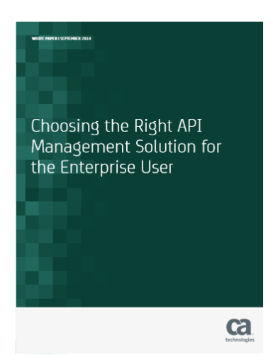 Choosing the Right API  Management Solution for  the Enterprise User