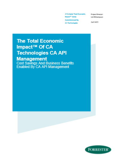 The Total Economic Impact™ Of CA Technologies CA API Management