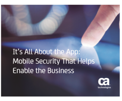 It's All About the App:  Mobile Security That Helps  Enable the Business