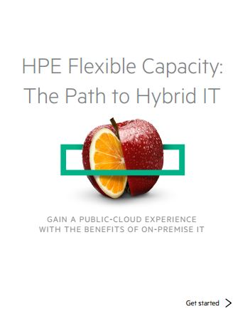 HPE Flexible Capacity: The Path to Hybrid IT