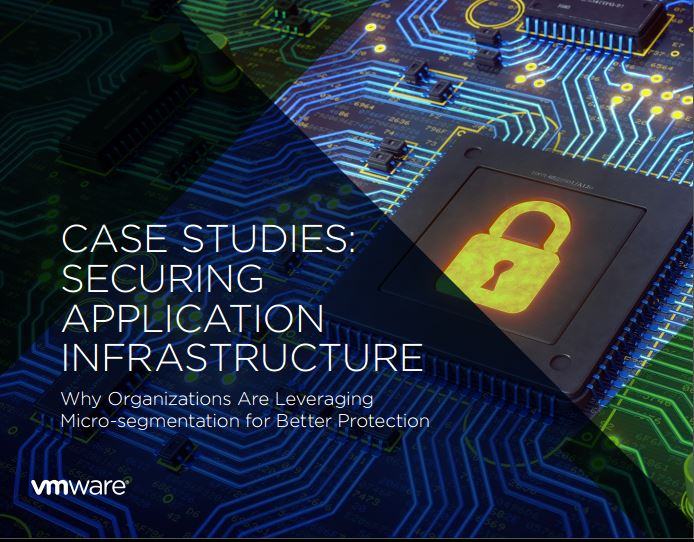 CASE STUDIES:  SECURING APPLICATION INFRASTRUCTURE