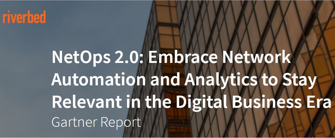 NetOps 2.0: Embrace Network Automation and Analytics to Stay Relevant in the Digital Business Era
