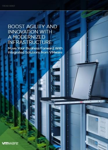 BOOST AGILITY AND INNOVATION WITH A MODERNIZED INFRASTRUCTURE
