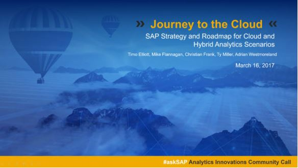 Journey to the Cloud: SAP Strategy and Roadmap for Cloud and Hybrid Analytics Scenarios