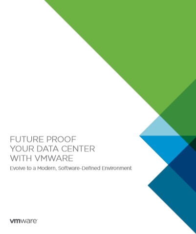 FUTURE PROOF YOUR DATA CENTER WITH VMWARE