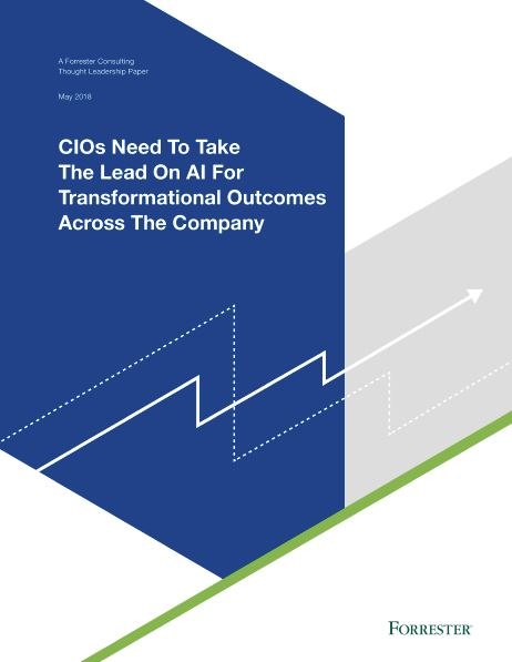 Forrester – CIOs Need To Take The Lead On AI For Transformational Outcomes Across The Company