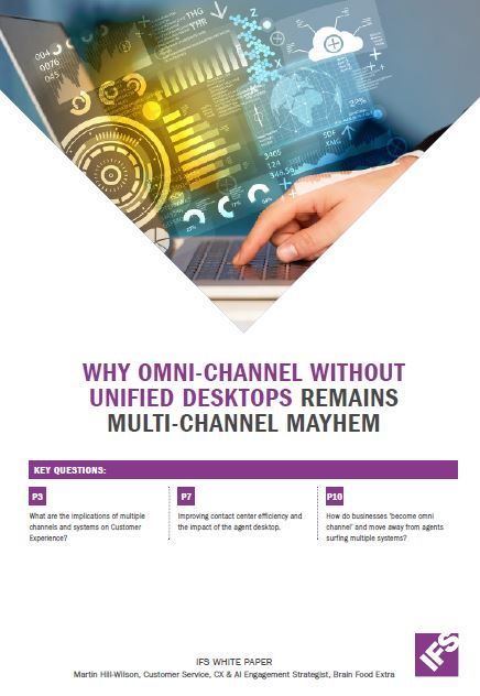 Why Omni-Channel without unified desktops remains multi-channel mayhem