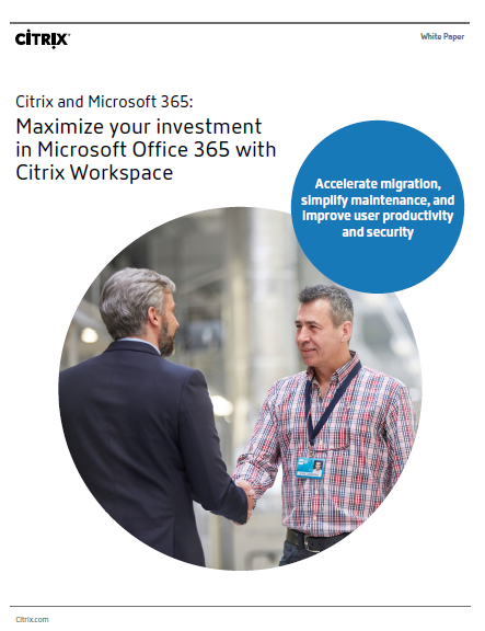 Maximize your investment in Microsoft Office 365 with Citrix Workspace