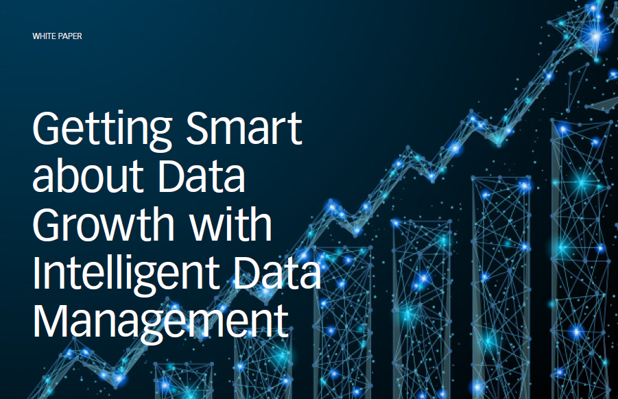 Getting smart about data growth with Intelligent data management
