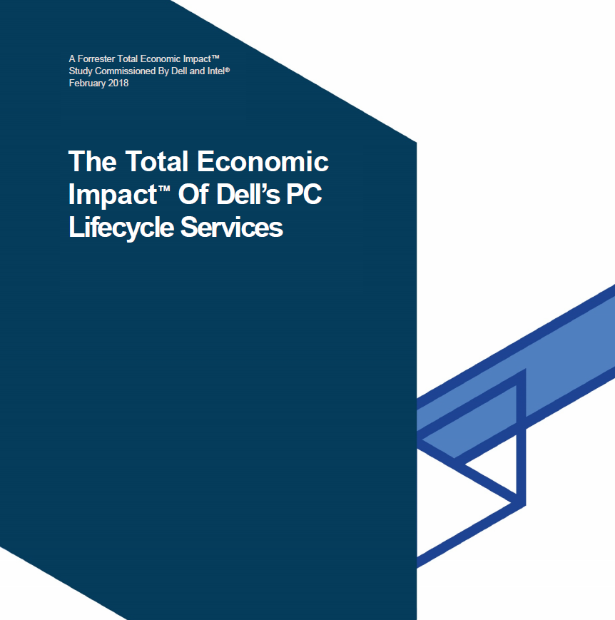 The Total Economic Impact™ Of Dell's PC Lifecycle Services