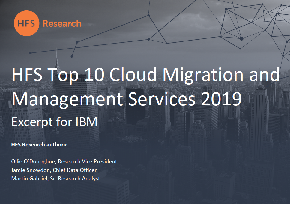 HFS Top 10 Cloud Migration and Management Services 2019 Excerpt for IBM