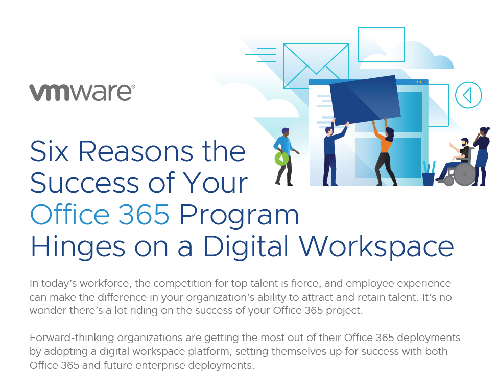Six Reasons the Success of Your Office 365 Program Hinges on a Digital Workspace