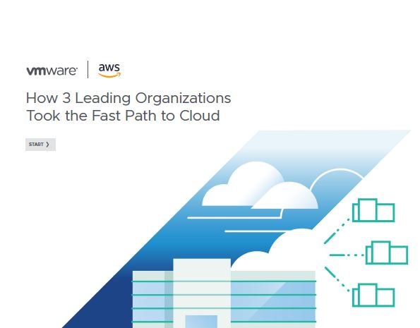 How 3 Leading Organizations Took the Fast Path to Cloud