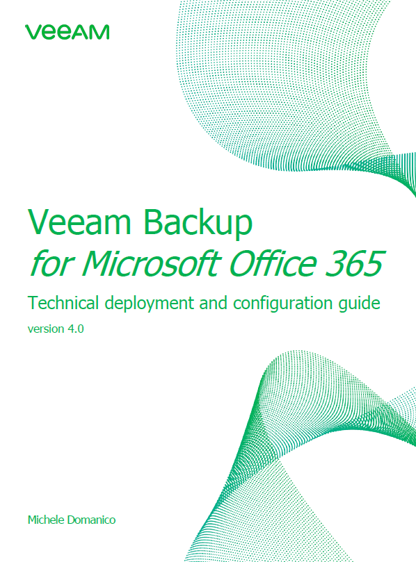 Technical Deployment and Configuration Guide For Veeam Backup for Microsoft Office 365 v4.0