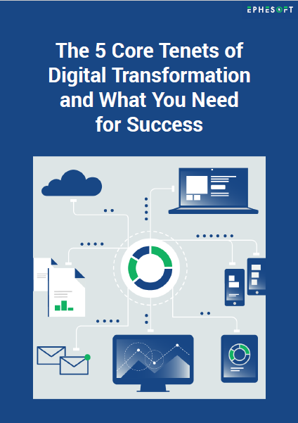 The 5 Core Tenets of Digital Transformation and What You Need for Success