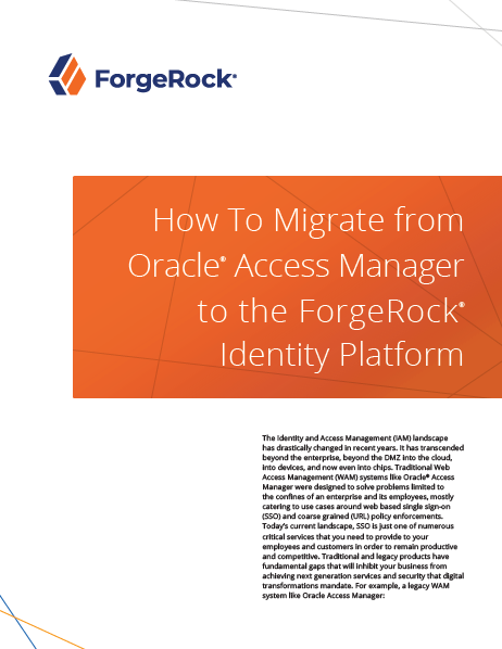 How To Migrate from Oracle® Access Manager to the ForgeRock® Identity Platform