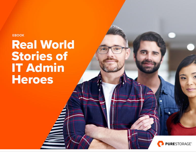 Real World Stories of IT Admin Heroes