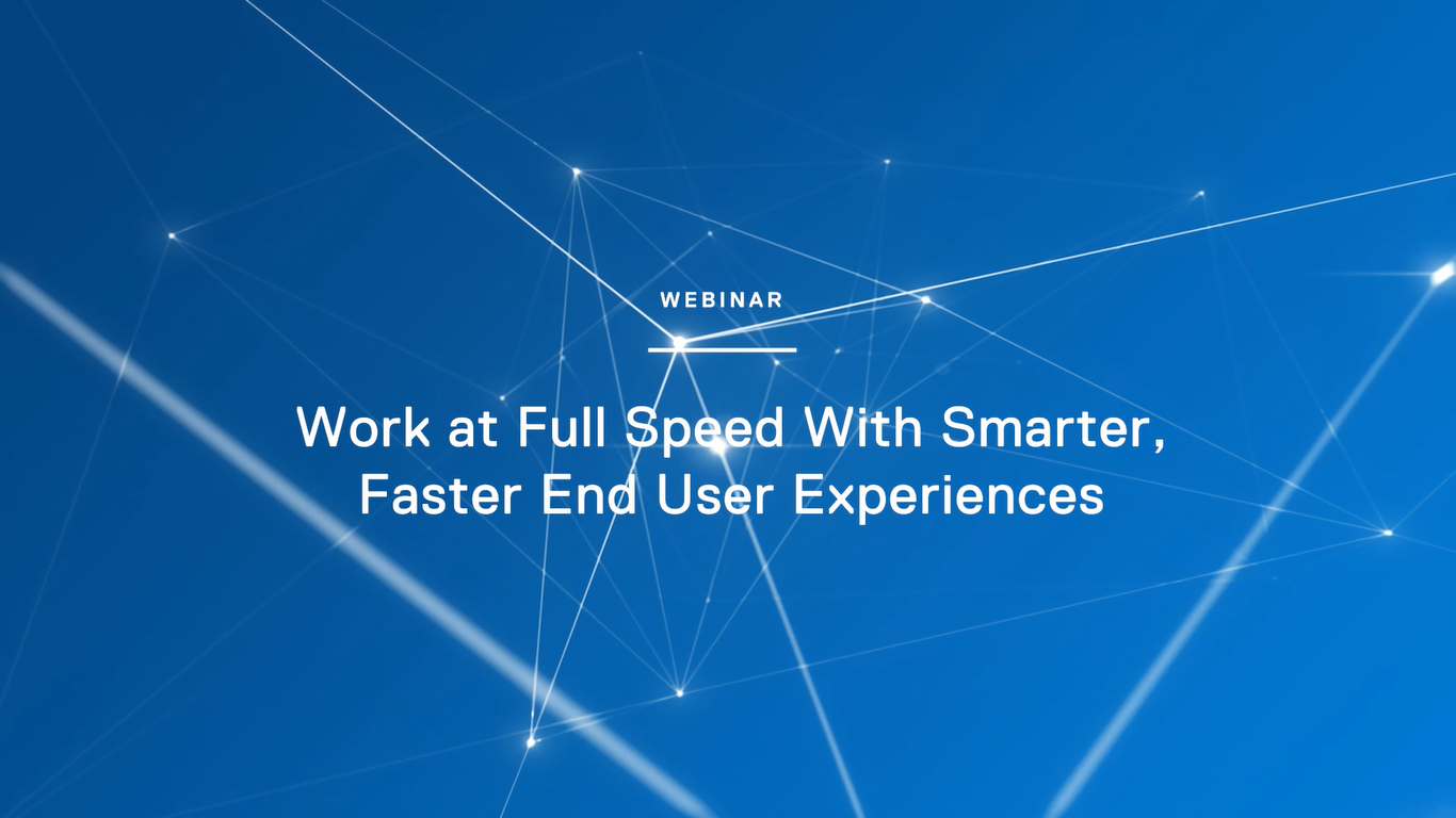 Smarter Faster Experiences Webinar