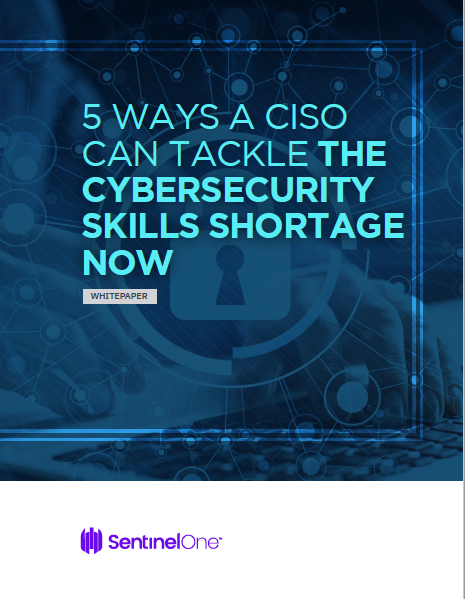 5 WAYS A CISO CAN TACKLE THE CYBERSECURITY SKILLS SHORTAGE NOW