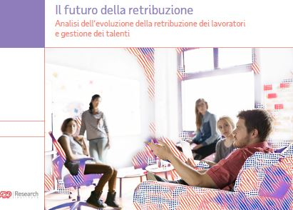 Il futuro della retribuzione Analisi dell'evoluzione della retribuzione dei lavoratori e gestione dei talenti