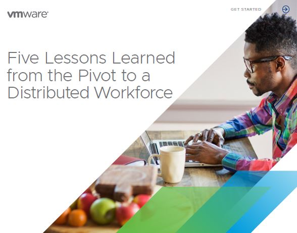 Five Lessons Learned from the Pivot to a Distributed Workforce