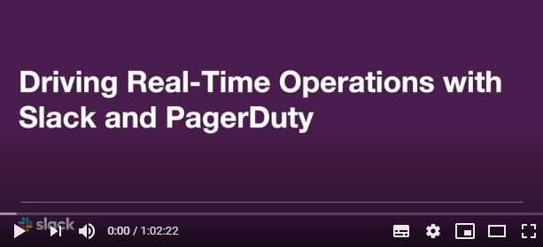 Driving Real-Time Operations with Slack & PagerDuty