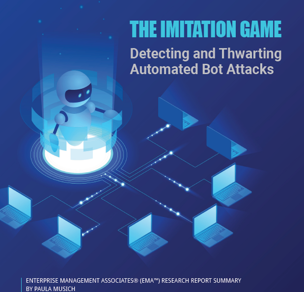 THE IMITATION GAME. Detecting and Thwarting Automated Bot Attacks